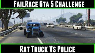 FailRace Gta 5 Challenge Rat Truck Vs Police (60 FPS)