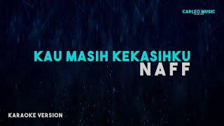 Naff – Kau Masih Kekasihku (Karaoke Version)
