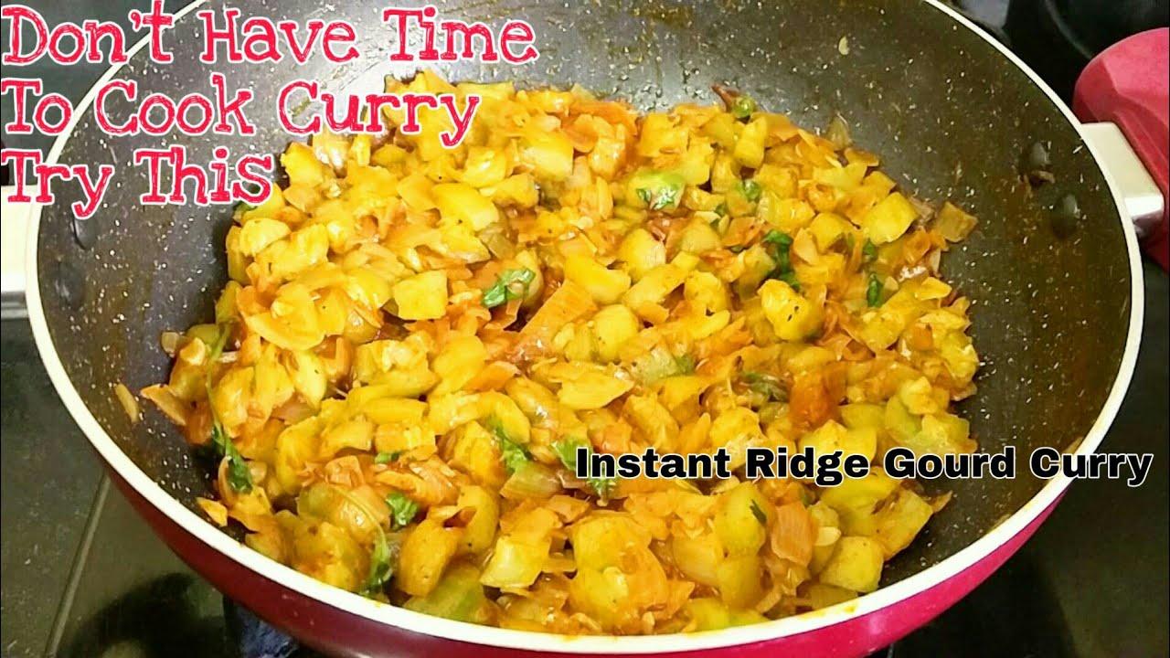Instant Ridge Gourd Curry || One Pot Curry For Busy day || Beerakaya Iguru Koora