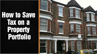 How to Save Tax on a Property Portfolio -  by Award Winning Chartered Accountan