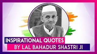 lal-bahadur-shastri-ji-115th-birth-anniversary-inspirational-quotes-by-the-second-pm-of-india