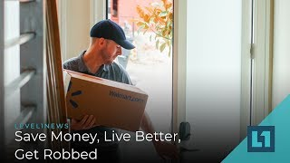 Level1 News June 19 2019: Save Money, Live Better, Get Robbed
