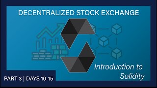 Decentralized Stock Exchange - Part 3: Introduction to Solidity | #100DaysOfCode