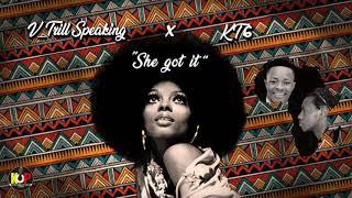 V_Trill Speaking x KT6 - She got it (Official Audio)