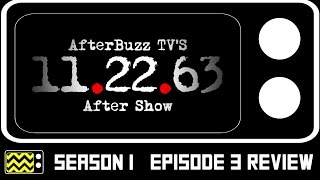 11.22.63 Season 1 Episode 3 Review & After Show | AfterBuzz TV