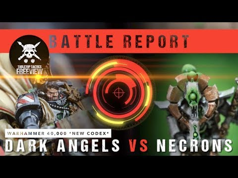Warhammer 40,000 8th Ed Battle Report: *NEW CODEX* Dark Angels vs Necrons 2000pts