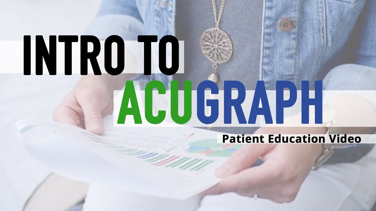 What is AcuGraph? Patient Education Video
