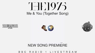 Cover images The 1975 / Me & You (Together Song) // SONG PREMIERE -- BBC Radio 1