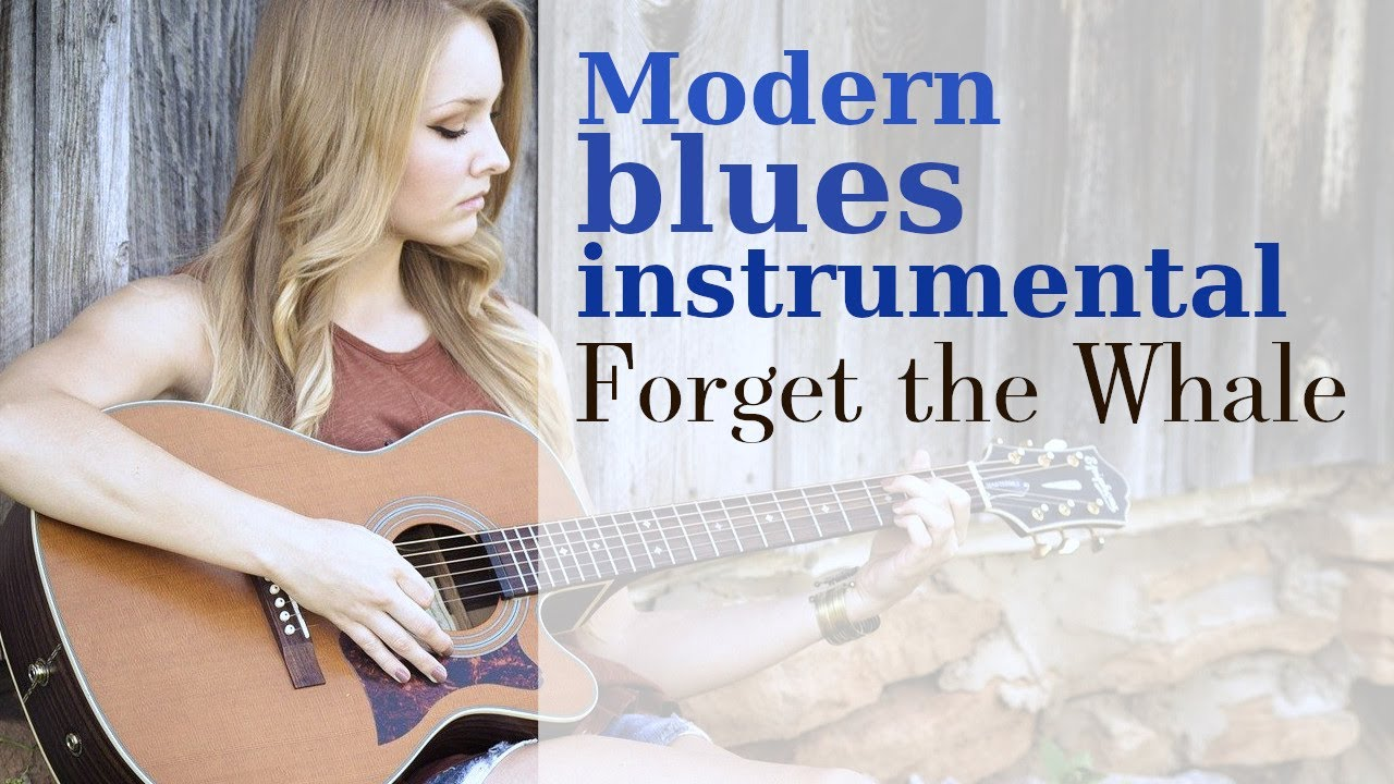 Modern Blues Instrumental Music Forget The Whale Youtube