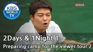 2 Days and 1 Night Season 1 | 1박 2일 시즌 1 ? Preparing camp for the viewer tour, part 2