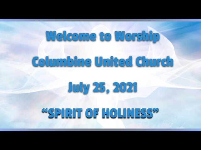 July 25th, 2021: Spirit of Holiness