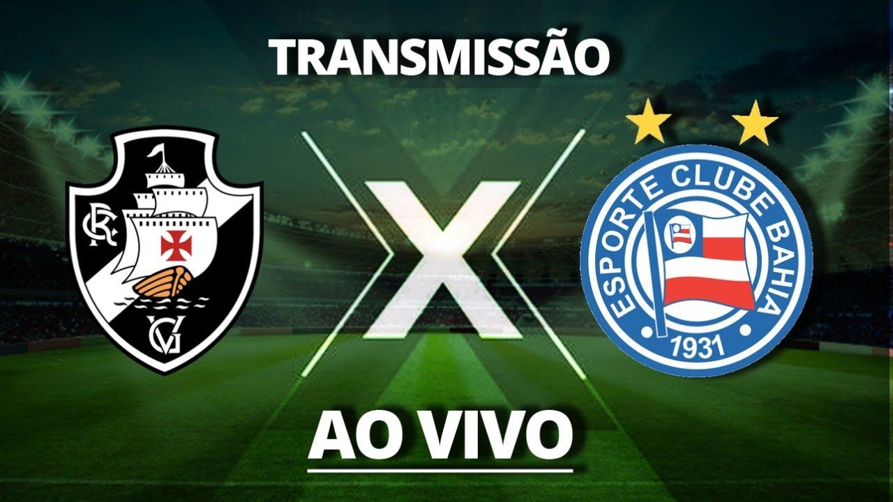 Acompanhe o jogo entre Vasco e Bahia no nosso canal