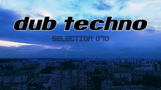 Dub Techno    Selection 070    Distant Lightnings
