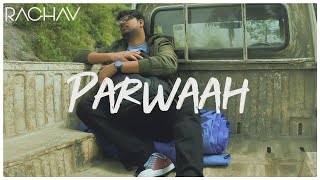 Parwaah | Raghav Chaitanya | Official Music Video