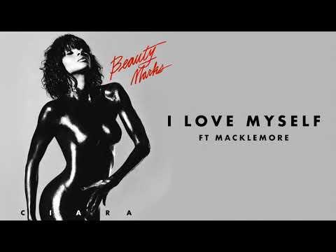 Hot: Ciara -  I Love Myself Feat. Macklemore [Official Video] & Lyrics