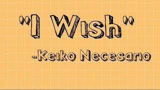 I wish by Keiko Necesario