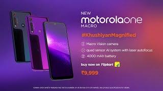 say hello to motorola one macro | #KhushiyanMagnified