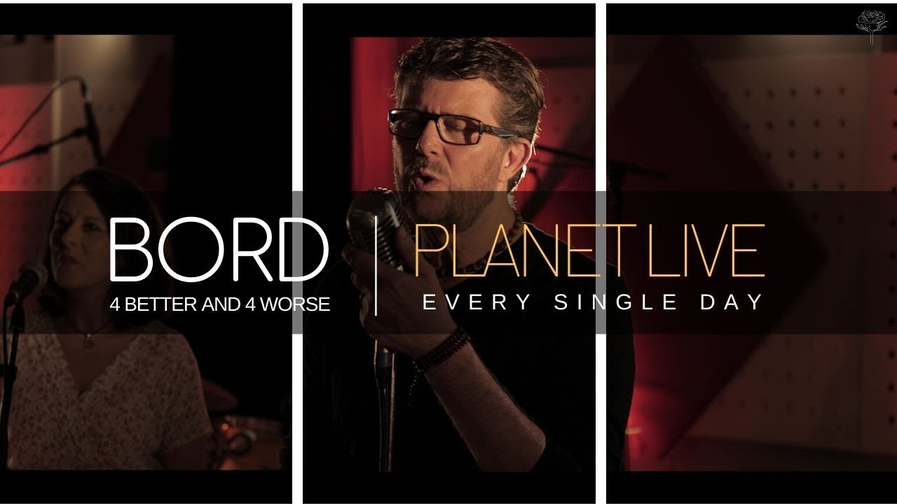 BORD at Planet Live | Every Single Day | Album For Better & For Worse