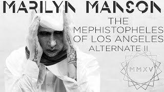 Marilyn Manson - The Mephistopheles Of Los Angeles (Alternate 2)