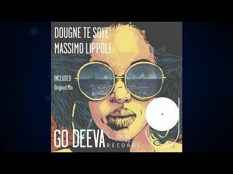 Massimo Lippoli - Dougne Te Soye (Original Mix) [Go Deeva Records]