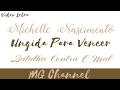 Michelle Nascimento - Ungida Para Vencer (Video Letra)