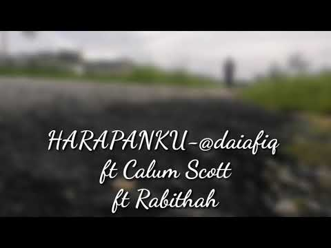 (You Are The Reason Cover)HARAPANKU-@daiafiq Ft Calum Scott Ft Rabithah