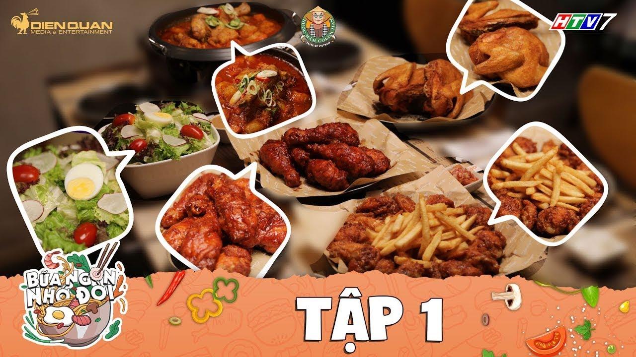 Bữa Ngon Nhớ Đời | Tập 1: Mãn nhãn với đại tiệc gà rán trứ danh tại nhà hàng Chivago