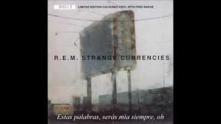 REM -  Strange Currencies (Subtitulado en español)