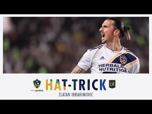 Zlatan Ibrahimovics hat trick vs. LAFC   July 19, 2019