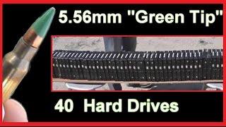 5.56mm GREEN TIP Bullets vs 40 Computer Hard Drives