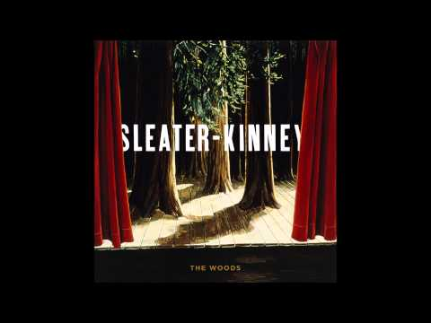 Sleater-Kinney - The Woods (HD)