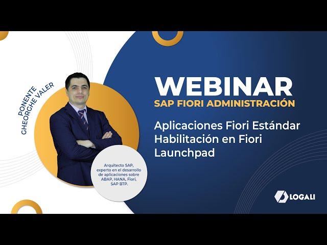 Webinar Fiori Administración - Aplicaciones Fiori Estándar - Habilitación en Fiori Launchpad