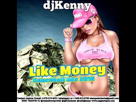 DJ KENNY LIKE MONEY DANCEHALL MIX MAY 2016