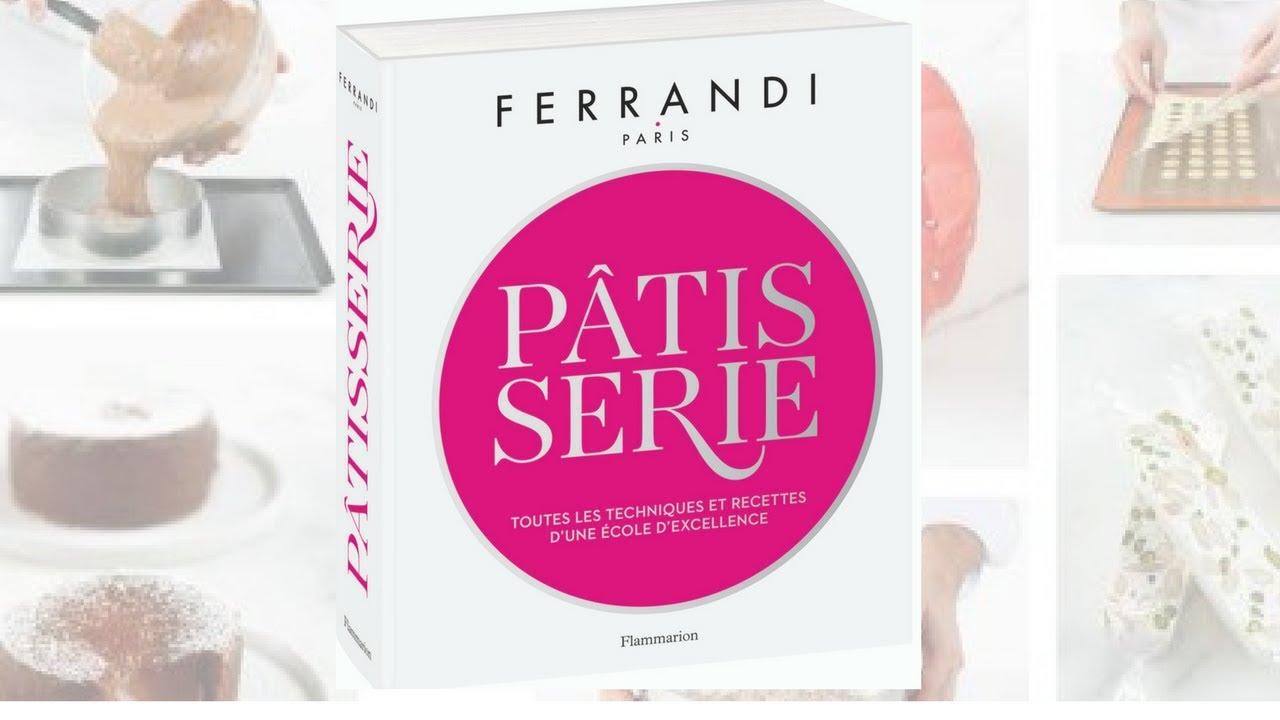 Livre Patisserie Ferrandi Paris