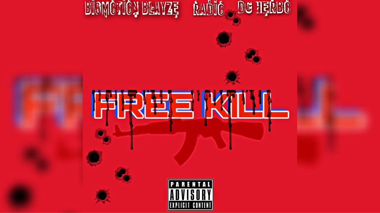 DC HERBO x BIGMOTION BLAYZE x RADIO- FREE KILL (OFFICIAL AUDIO)