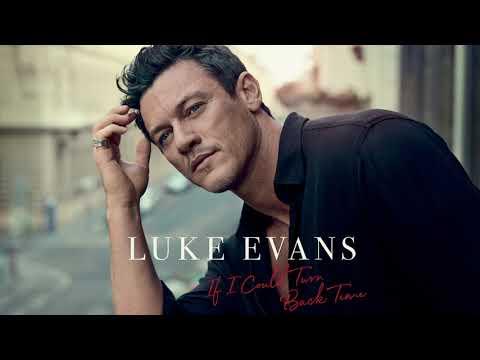 Luke Evans - If I Could Turn Back Time (Official Audio) letöltés