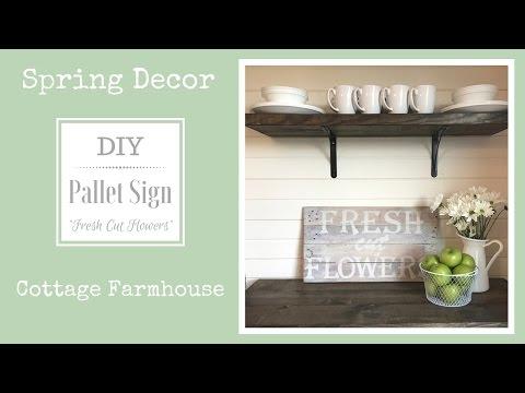 Spring Decor   Cottage Farmhouse   DIY Pallet Sign
