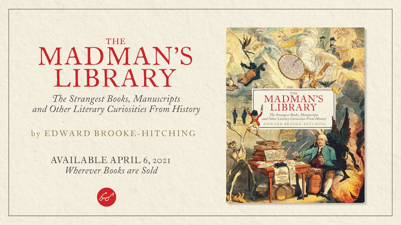 The Strangest Books in the World: Discover The Madman's Library, a Captivating Compendium of Peculiar Books & Manuscripts