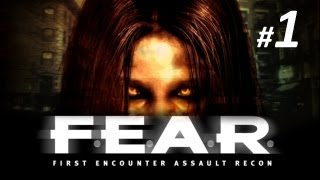 F.E.A.R (First Encounter Assault Recon) - First Time (Blind) Playthrough - Part 1