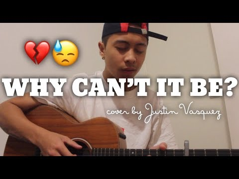 Why can't it be x cover by Justin Vasquez