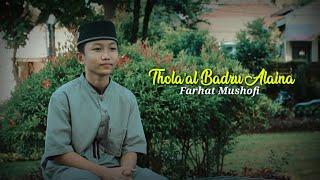 THOLA'AL BADRU ALAINA - Farhat Mushofi ( Cover )