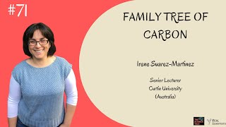 Family Tree of Carbon ft. Irene Suarez-Martinez | #71 Under the Microscope