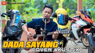DADA SAYANG - Safira Inema || Cover Lagu Jawa Terbaru By Thomas Kharis