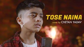 Tose Naina cover by Chetan Yadav   Sing Dil Se Unplugged   Arijit Singh   Hanif   Mickey Virus