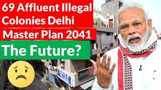 69 Affluent Unauthorised / illegal colonies Delhi Future   Master Plan 2041 #dda #DelhiDevelopment