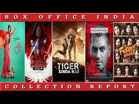 Box Office Collection Tiger Zinda Hai , Star Wars The last jedi and Fukrey Returns