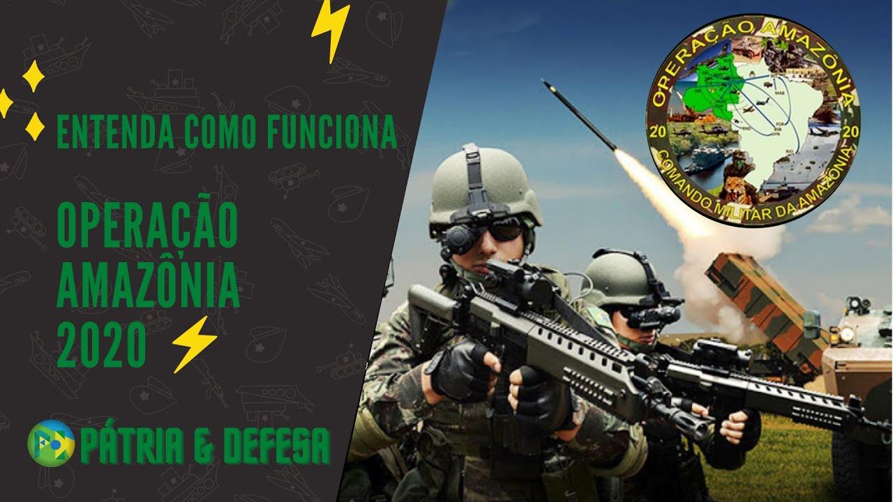 Amazônia 2020 - Saiba Mais Sobre a Maior Operação Militar em Andamento no Brasil.