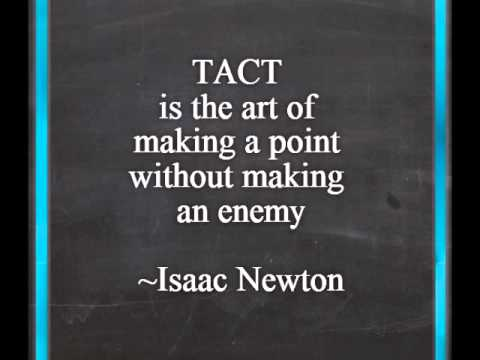Speak The Truth But Have Some Tact