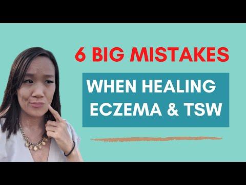 6 big mistakes people make when healing eczema & TSW