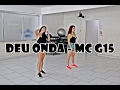 Deu onda Mc G15 - Coreografia video & mp3